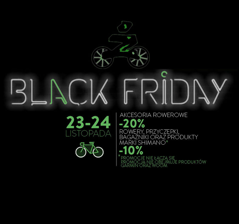 BLACK FRIDAY 23-24.11.2018